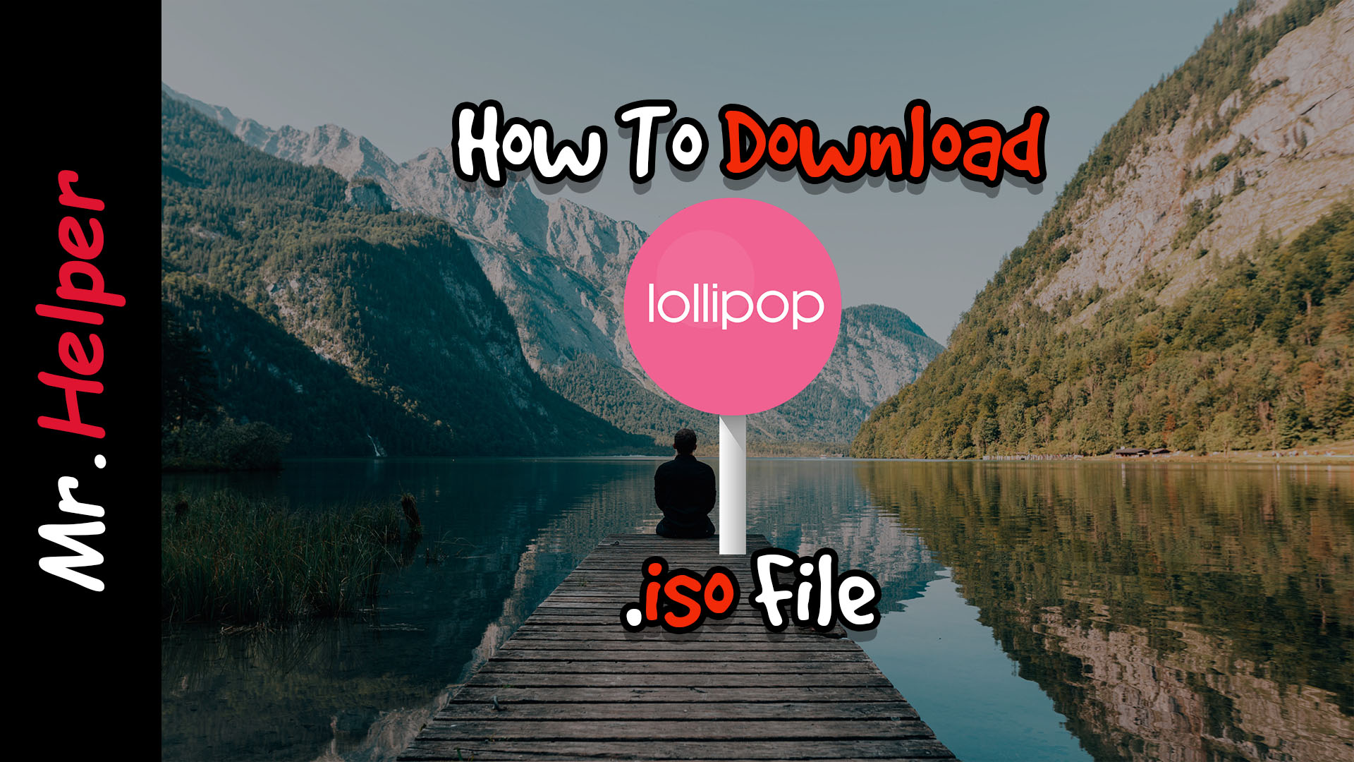 How To Download Android Lollipop 5 1  iso File - Mr Helper