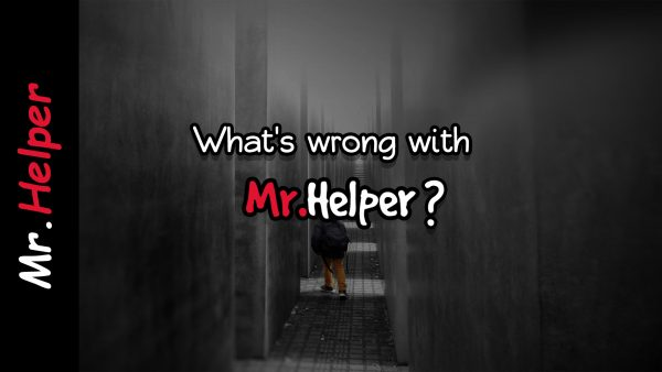 What's wrong with Mr.Helper Featured Image