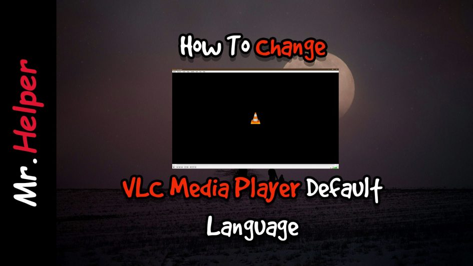 How To Change Language In VLC Media Player Featured Image