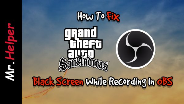 How To Fix GTA San Andreas Black Screen While Recording In OBS Thumbnail Featured Image