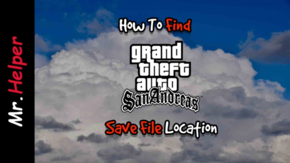 How To Find GTA San Andreas Save Game File Location In Windows [PC] Featured Image