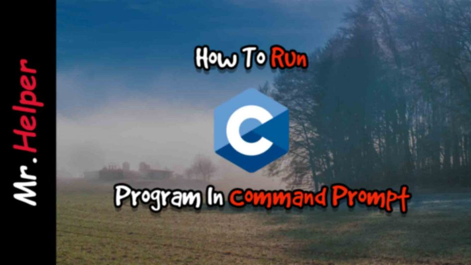 How To Run C Program In Command Prompt Featured Image