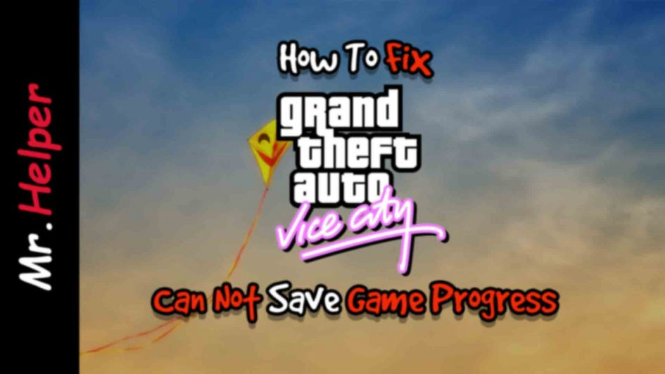 How To Fix GTA Vice City Can Not Save Game Progress Featured Image
