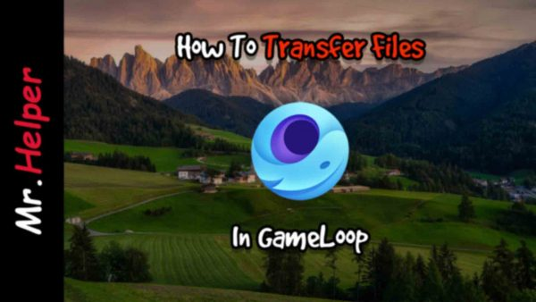How To Transfer Files In GameLoop Featured Image