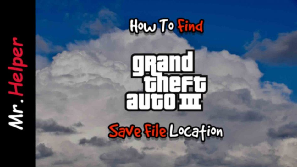 How To Find GTA III Save File Location Featured Image