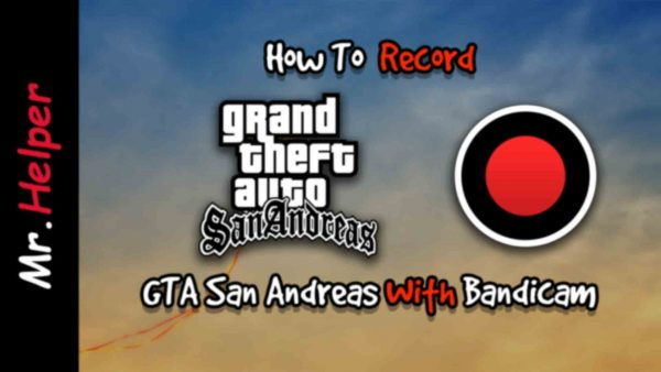 How To Record GTA San Andreas With Bandicam Featured Image