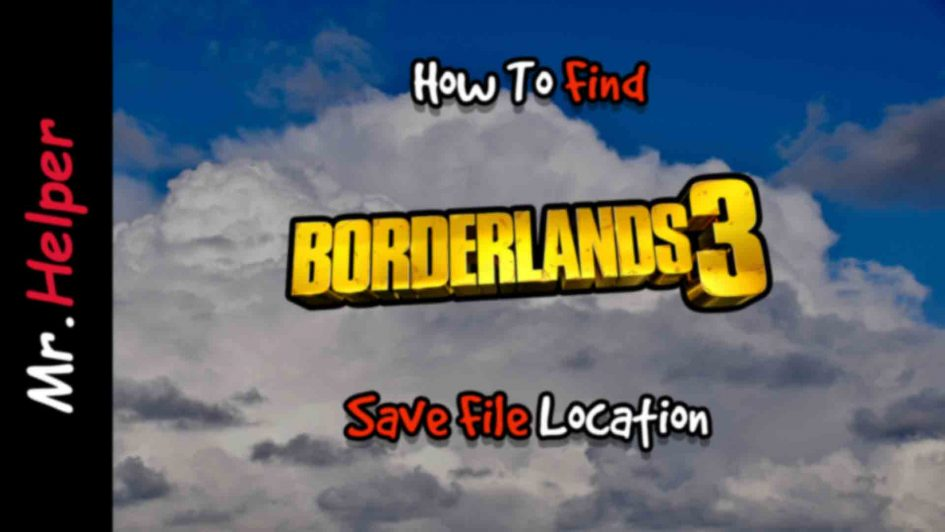 How To Find Borderlands 3 Save File Location Featured Images