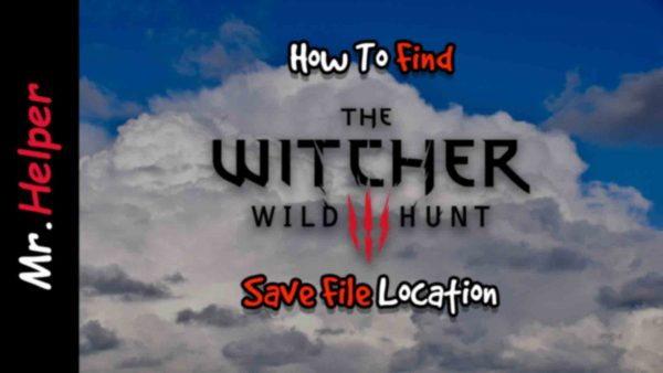 How To Find The Witcher 3 Save File Location Featured Image