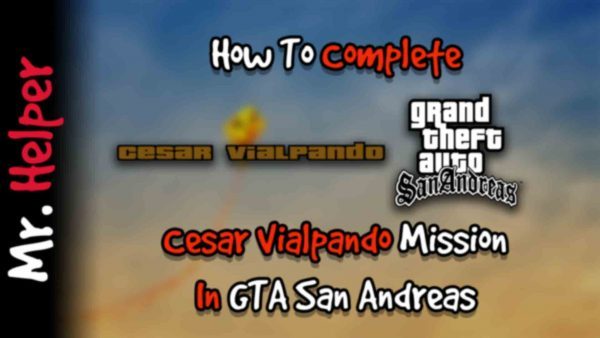 How To Complete Cesar Vialpando Mission In GTA San Andreas Featured Image