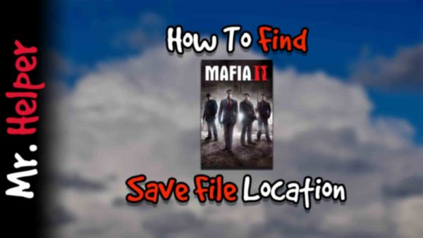 How To Find Mafia II Save File Location Featured Image