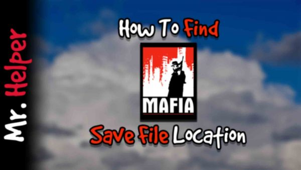 How To Find Mafia Save File Location Featured Image