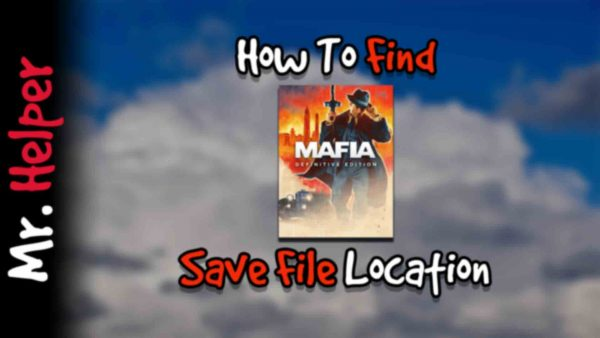 How To Find Mafia Definitive Edition Save File Location Featured Image