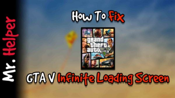 How To Fix GTA 5 Infinite Loading Screen Featured Image