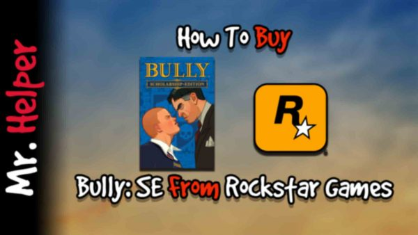 How To Buy Bully Scholarship Edition From Rockstar Games Featured Image