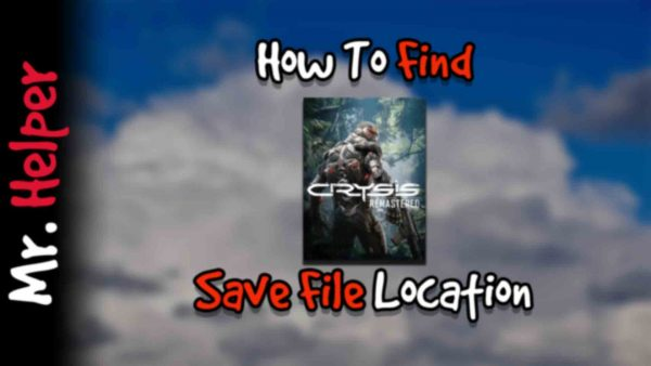How To Find Crysis Remastered Save File Location Featured Image