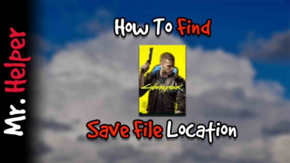 How To Find Cyberpunk 2077 Save File Location Featured Image