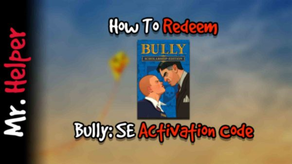 How To Redeem Bully Scholarship Edition Activation Code Featured Image