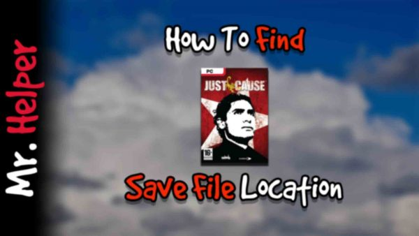 How To Find Just Cause Save File Location Featured Image