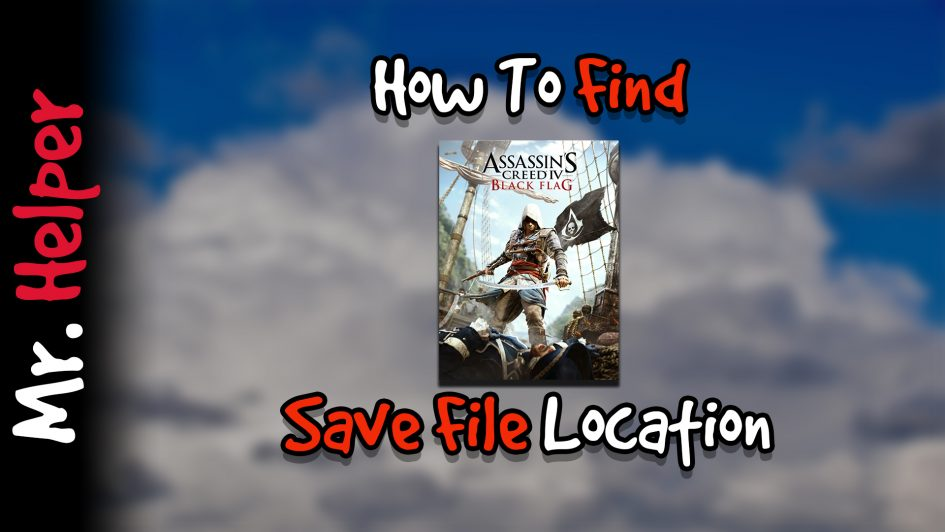 How To Find Assassin's Creed IV Black Flag Save File Location Thumbnail