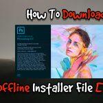 How To Download Adobe Photoshop CC Offline Installer File