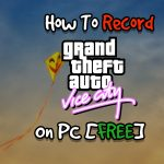 How To Record Grand Theft Auto Vice City On PC [FREE]