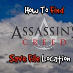 How To Find Assassin's Creed Save File Location