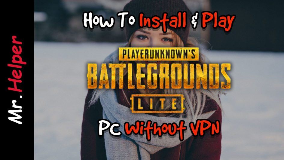 how to play pubg lite pc without vpn