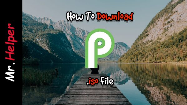 How To Download Android Pie 9.0 .iso File Featured Image