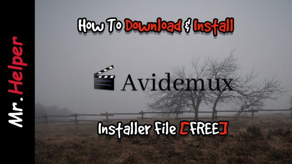 How To Download & Install Avidemux Featured Image