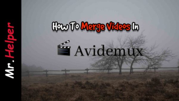 How To Merge Videos In Avidemux Featured