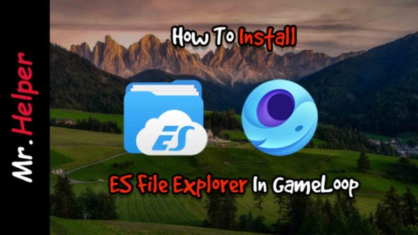 How To Install ES File Explorer In Gameloop Featured Image