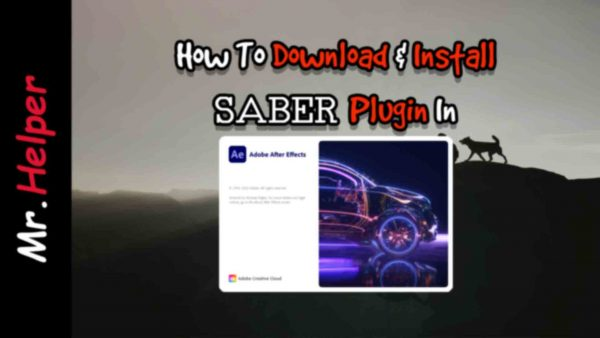 How To Download & Install Saber Plugin In Adobe After Effects Featured Image