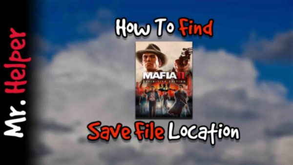 How To Find Mafia II Definitive Edition Save File Location Featured Image
