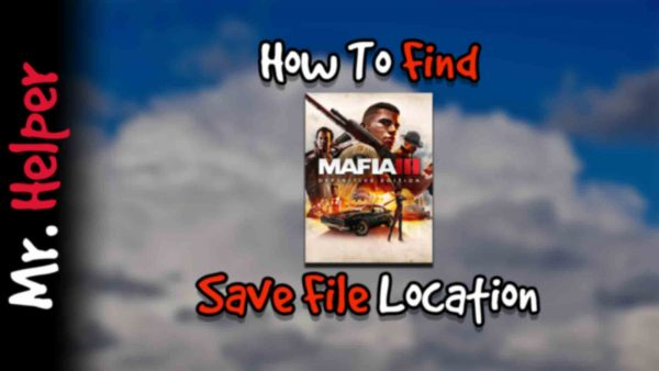 How To Find Mafia III Definitive Edition Save File Location Featured Image