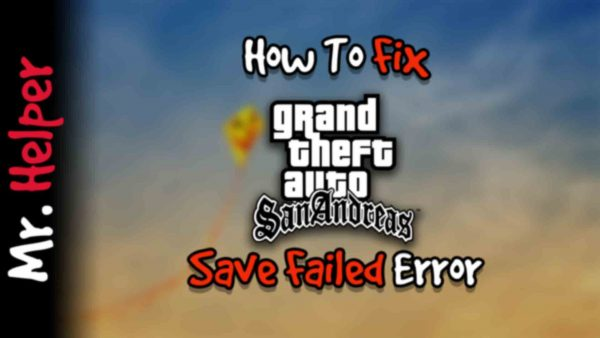 How To Fix GTA San Andreas Save Failed Error Featured Image