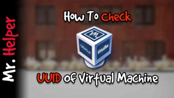 How To Check UUID Of Virtual Machine Featured Image