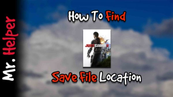 How To Find Just Cause 2 Save File Location Featured Image