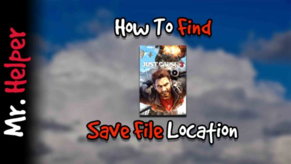 How To Find Just Cause 3 Save File Location Featured Image