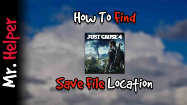 How To Find Just Cause 4 Save File Location Featured Image