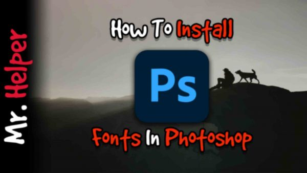 How To Install Fonts In Adobe Photoshop 2020 Featured Image