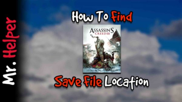 How To Find Assassin's Creed III Save File Location Featured Image