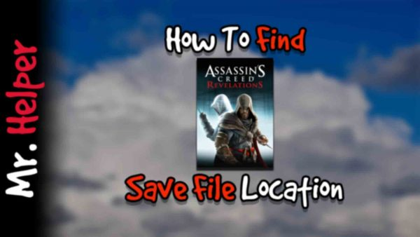 How To Find Assassin's Creed Revelations Save File Location Featured Image
