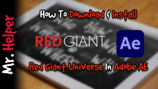 How To Install Red Giant Universe In Adobe After Effects Featured Image