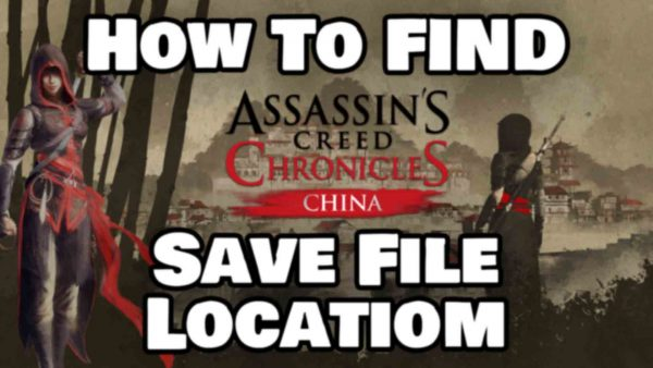 How To Find Assassin's Creed Chronicles China Save File Location Featured Image