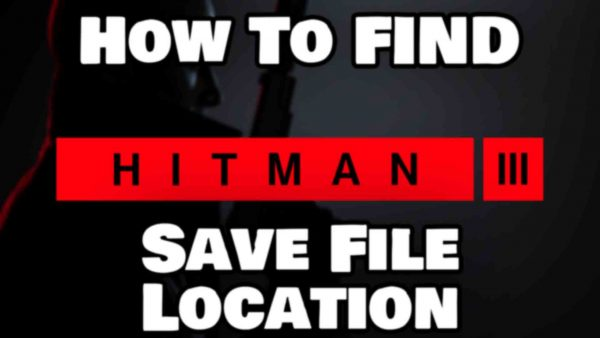 How To Find Hitman 3 Save File Location Featured Image